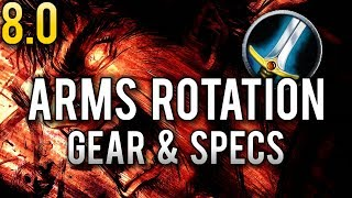 Arms Warrior 8.0 Rotation, Specs, & Gear