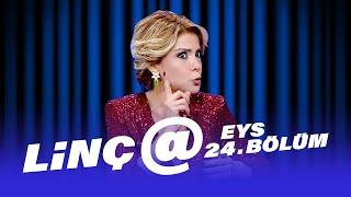Linç@ (Gülben Ergen) | EYS 24.Bölüm