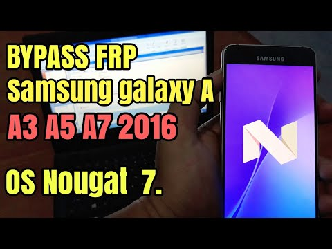 How To Bypass Frp Samsung Galaxy A3, A5, A7, 2016 Android Nougat 7.0 Google Account Unlock