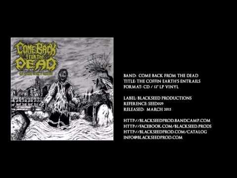 COME BACK FROM THE DEAD - The Coffin Earth's Entrails  (Full Album) - BlackSeed Productions