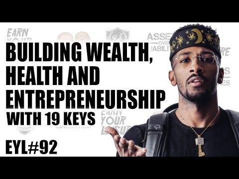 BUILDING WEALTH, HEALTH, AND ENTREPRENEURSHIP WITH 19 KEYS