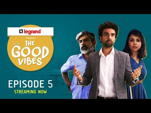 The Good Vibes | E05 - Hypocrisy | Legrand