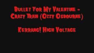 Crazy Train - Bullet For My Valentine (Ozzy Osbourne Cover)
