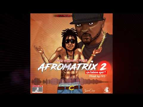 Dady Channel Feat  Phil B - AFRO-MATRIX 2 (Ca Laisse Qui) Prod  I  V  O