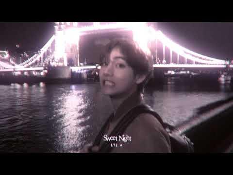 BTS V - Sweet Night ( Slowed + Reverb )