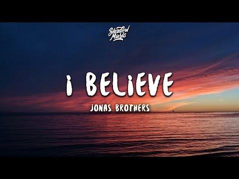 Jonas Brothers - I Believe (Lyrics)
