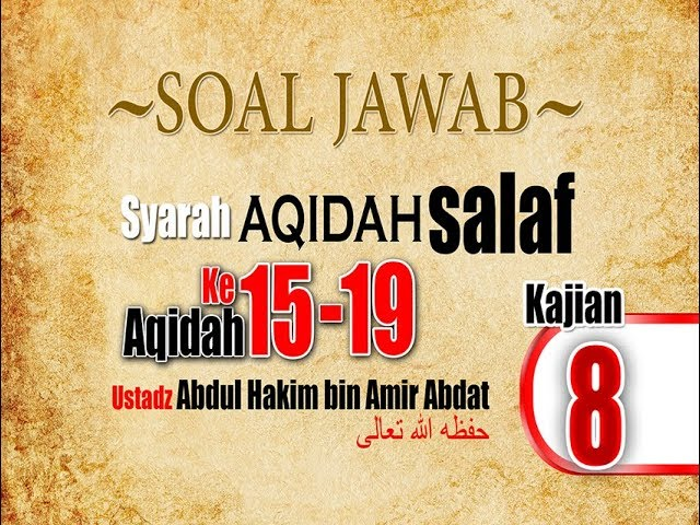 SOAL JAWAB | SYARAH AQIDAH SALAF 8 | UST. ABDUL HAKIM BIN AMIR ABDAT حفظه الله تعالى