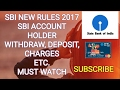 SBI New Rules from - 1st April 2017 | Penalty on - Cash Deposit , ATM Withdraw , Minimum Balance