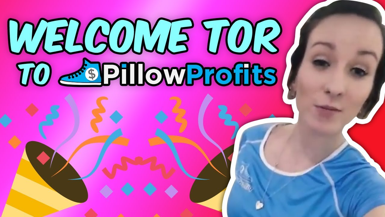 Welcome Tor To Pillow Profits!