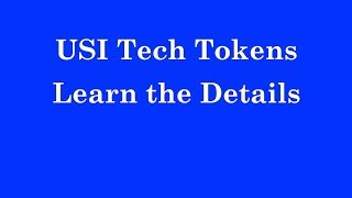 USI Tech Tokens - Learn The Details