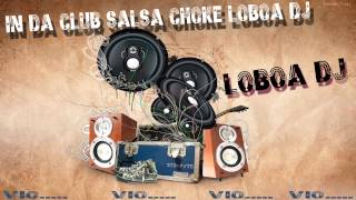 IN DA CLUB (SALSA CHOKE) LOBOA DJ
