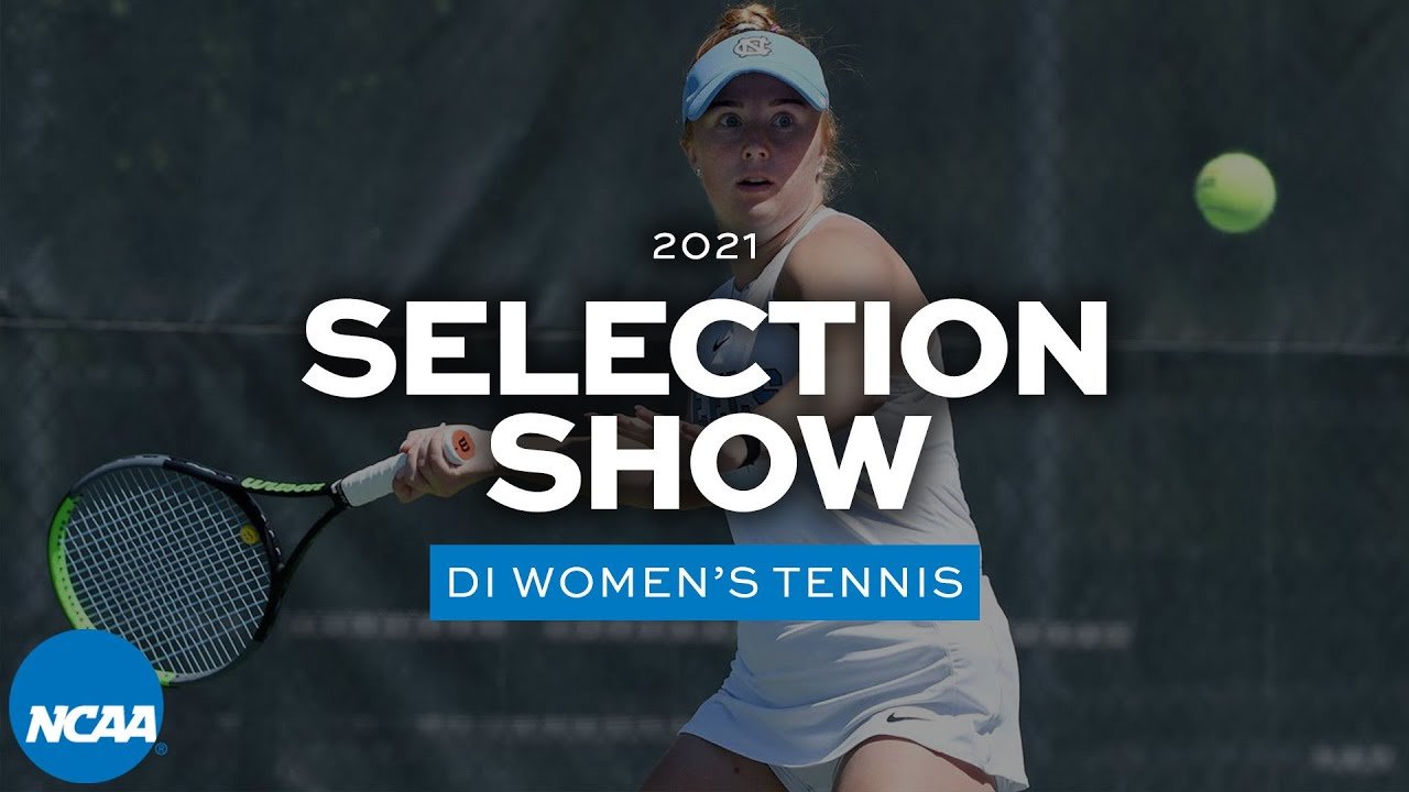 NCAA DI women's tennis bracket selection show | 2021