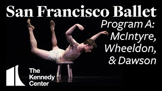 San Francisco Ballet: Unbound   Works by McIntyre, Wheeldon & Dawson   Program A