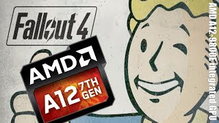 Fallout 4 - AMD APU A12-9800E (integrated Radeon R7) test