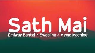 Sath mai (lyrics) - Emiway Bantai × Swaalina × Meme Machine | Bantai Records | LyricsStore 04