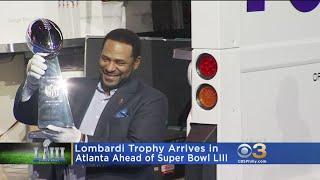 Lombardi Trophy Arrives In Atlanta Ahead Of Super Bowl LIII
