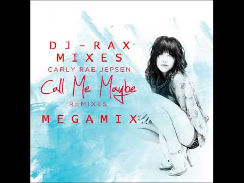 Carly Rae Jepsen - Call Me Maybe (Megamix)