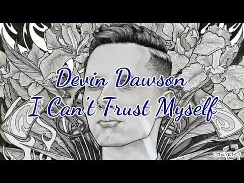 Devin Dawson - I Can't Trust Myself (Lyrics)