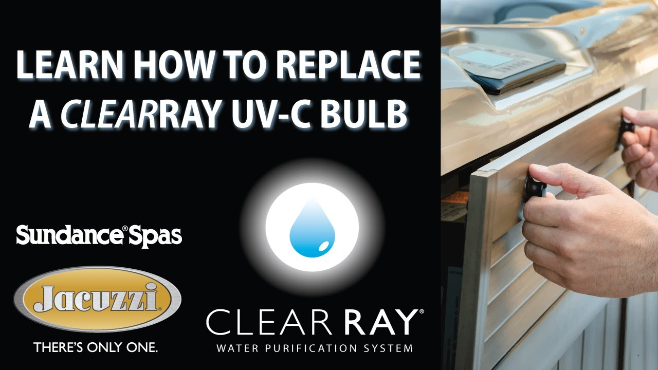 ClearRay UV-C Bulb Replacement for 2012+ Jacuzzi and Sundance Spas ...