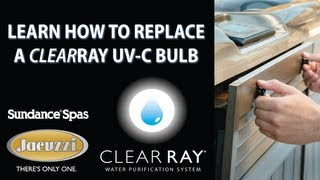 ClearRay UV-C Bulb Replacement for 2012+ Jacuzzi and Sundance Spas