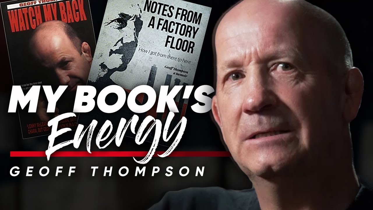 THIS BOOK IS ENERGY: What My New Book 'Notes From A Factory Floor' Is Really About | Geoff Thompson