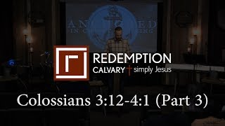 Colossians 3:12 - 4:1 (Part 3) - Redemption Calvary