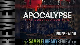 Review Examples: Apocalypse Trap Construction Kits by Big Fish Audio