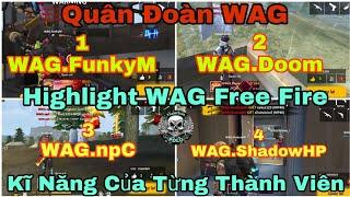 [ Highlight WAG FF ] Kĩ Năng Thực Sự Của Từng Thành Viên WAG - Quân Đoàn Hùng Mạnh Nhất Việt Nam #1