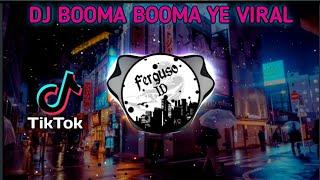 Download DJ BOOMA BOOMA YEE VIRAL TIKTOK 🔈🔉🔊 | Ferguso id