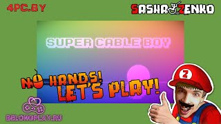 Super Cable Boy Gameplay (Chin & Mouse Only)
