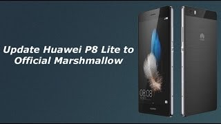 huawei p8 lite official update to marshmallow 6 0