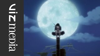 NARUTO SHIPPUDEN - Itachi's Story - Light and Darkness Official Extended Anime Trailer - VIZ Media