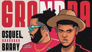 Osquel &  Brray - Grandpa (Official Video)
