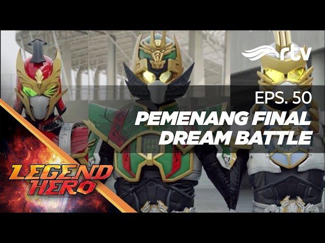 Legend Hero RTV : Pemenang Final Dream Battle (Episode 50)    Full