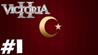 Victoria 2 - The Ottoman Empire - Ep.1