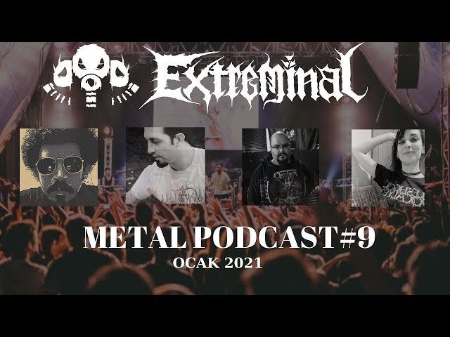 Metal Podcast #9 | 2021 Yılı Nasıl Başladı? | Extreminal Tv
