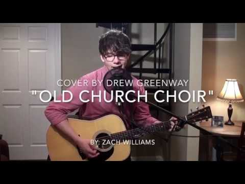 Old Church Choir - Zach Williams Acoustic Cover by Drew Greenway Chords in Description