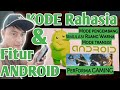 - Kode rahasia dan Fitur Android yang jarang diketahui 2021