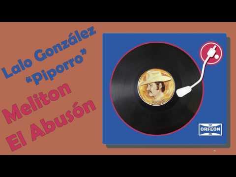 Meliton El Abusón - Lalo González