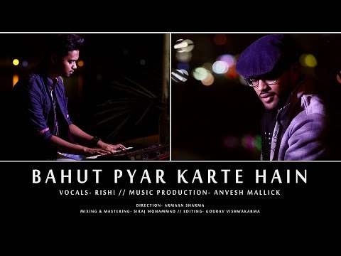 BAHUT PYAR KARTE HAIN - Cover Version   Rishi   Anvesh Mallick   Saajan   Bollywood Cover Song