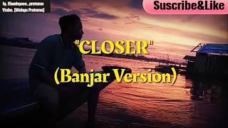 Closer-Chainsmoker-Parody-KITA KADA JODOH LAGI (Banjar Version) by Wahyu Pratama