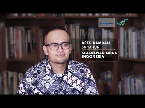 SOSOK: Sejarawan Muda Indonesia, Asep Kambali - Jawa Post TV