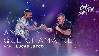 Ferrugem part. Lucas Lucco - Amor que Chama Né