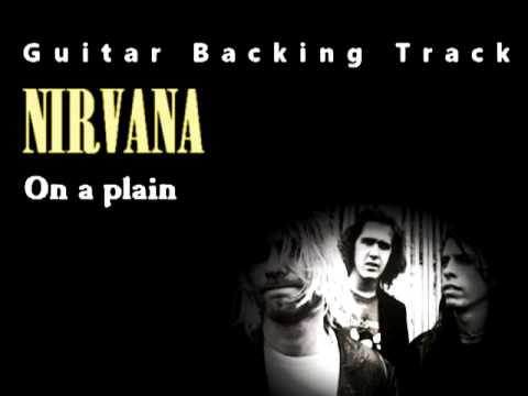 Nirvana  On A Plain (guitar  Backing Track) W Vocals