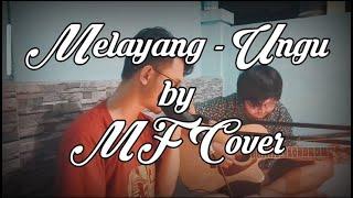 UNGU - MELAYANG | By MF Cover