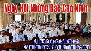 Trực Tiếp : Ngày Hội Các Bậc Cao Niên - Đại Lễ Kính LCTX - Giáo Phận Thái Bình Năm 2019 - Tại ĐTBT