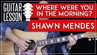 Where Were You In The Morning Guitar Tutorial - Shawn Mendes Guitar Lesson 🎸|Rhythm + Lead + TABS|