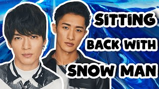 Exclusive Interview With Johnny's Snow Man! | Sitting Back With Snow Man