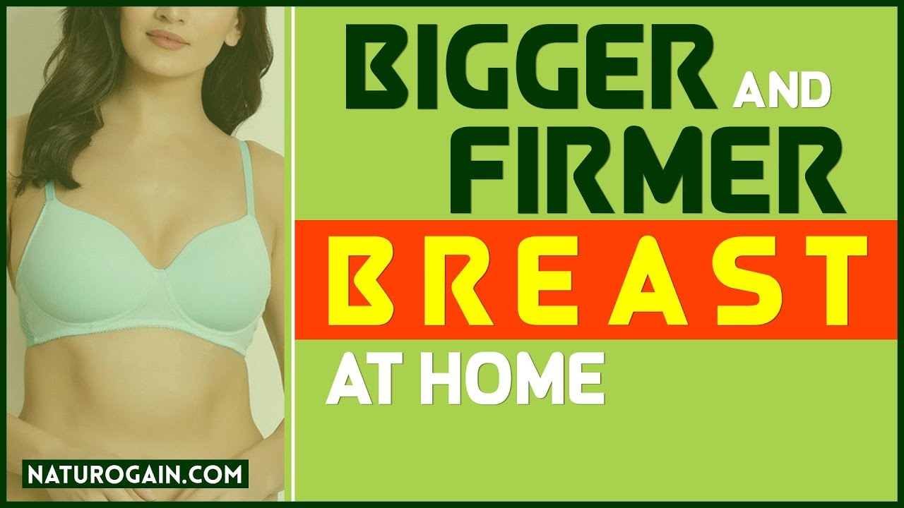 How to make your breasts grow in a week