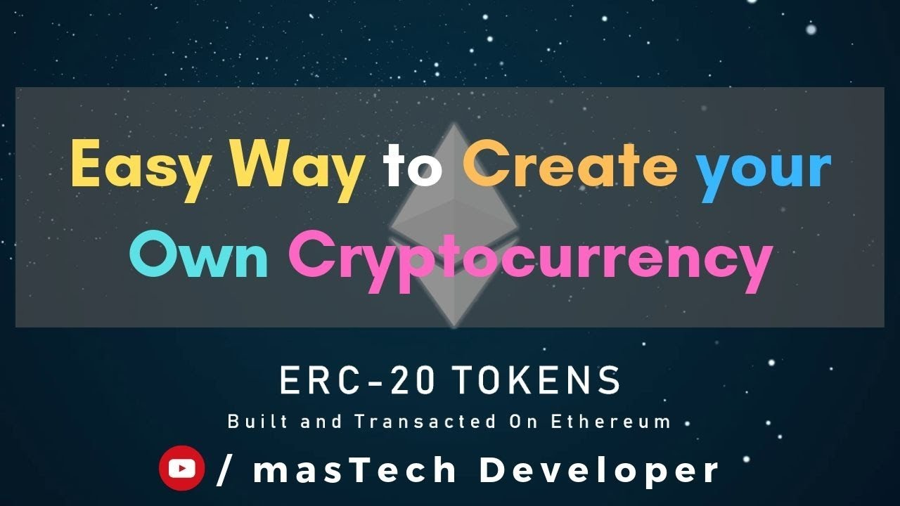 make your own cryptocurrency tutorial ethereum